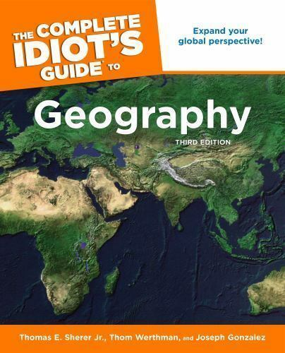 The Complete Idiot U0026 39 S Guide To Geography  3rd Edition By
