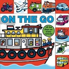Lift-The-Flap Tab Bks.: Lift-The-Flap Tab: on the Go by Roger Priddy (2014, Board Book)