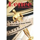 Renee How a Small Town Texan Became a Hollywood Megastar 9781434370846