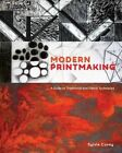 Modern Printmaking: A Guide to Traditional and Digital Techniques by Sylvie Covey (Hardback, 2016)