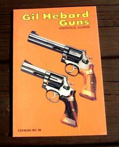 Gil Hebard Guns ~ Knoxville, Illinois ~ 1982 Gun Catalogue No. 30 ~ 88 Pages-afficher Le Titre D'origine Pour RéDuire Le Poids Corporel Et Prolonger La Vie