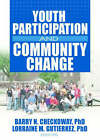 Youth Participation and Community Change by Lorraine Gutierrez, Barry Checkoway (Paperback, 2006)