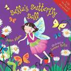 Bella's Butterfly Ball by Anna Nilsen (Paperback, 2012)