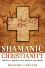 Shamanic Christianity: The Direct Experience of Mystical Communion by Bradford Keeney (Paperback, 2006)