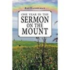 One Year in the Sermon on the Mount by Ray Hanselman (Paperback / softback, 2014)