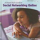 A Smart Kids Guide to Social Networking Online by David Jakubiak (Hardback, 2009)