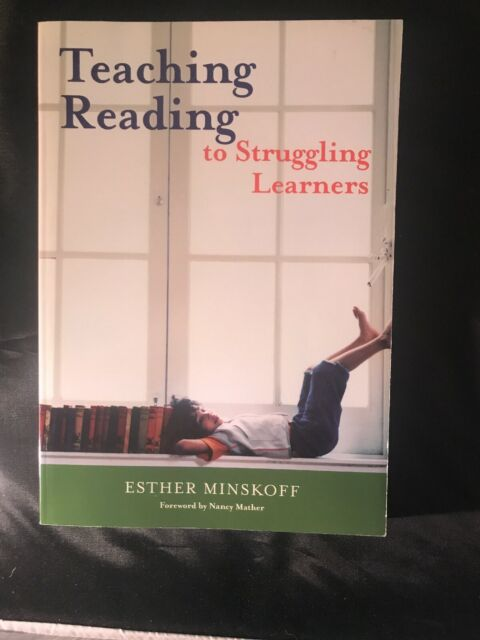 Teaching Reading to Struggling Learners by Esther Minskoff