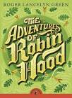 The Adventures of Robin Hood by Dr Roger Lancelyn Green (Paperback, 1995)