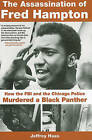 The Assassination of Fred Hampton by Jeffrey Haas (Paperback, 2011)