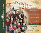 The Duggars: 20 and Counting!: Raising One of America's Largest Families--How They Do It by Michelle Duggar, Jim Bob Duggar (CD-Audio)