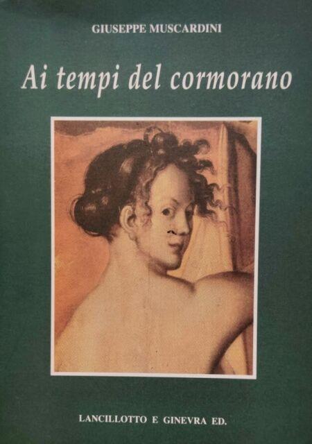 GIUSEPPE MUSCARDINI AI TEMPI DEL CORMORANO LANCILLOTTO E GINEVRA ED. 2001