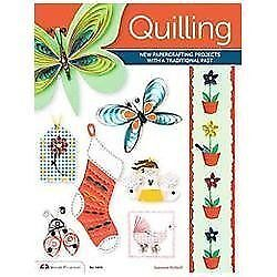 Quilling : New Papercrafting Projects with a Traditional Past by Laura...
