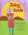 Juicy Souls: Why We Give Our Spirits Away ... and How to Get Them Back by Lindsey Berkson (Paperback / softback, 2011)