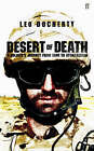 Desert of Death: A Soldier's Journey from Iraq to Afghanistan by Leo Docherty (Hardback, 2007)