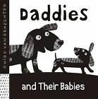 Daddies and Their Babies by Guido Van Genechten (Board book, 2012)