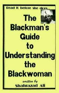 The Blackman's Guide to Understanding the Blackwoman by Shahrazad Ali (1990, Paperback)
