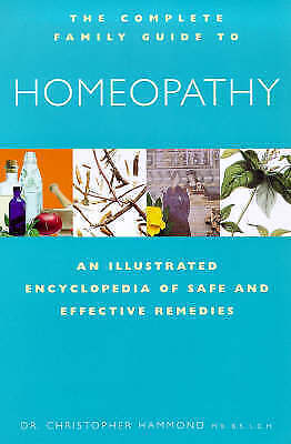 """""""AS NEW"""" Homeopathy: An Illustrated Encyclopedia of Safe and Effective Remedies"""