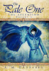 The Pale One: The Ascension, Volume I by A M D'Addabbo (Hardback, 2011)