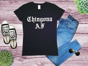 Chingona-AF-Badass-Tee-Chola-Mexicana-T-shirt-Funny-Spanish-Saying-For-Her