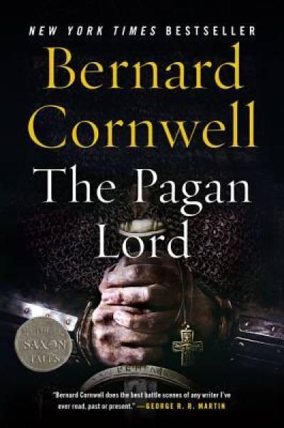 The Pagan Lord: A Novel (Saxon Tales) by Cornwell, Bernard