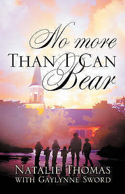 No More Than I Can Bear, Paperback by Thomas, Natalie; Sword, Gaylynne, Brand...