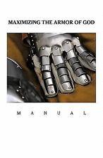 Maximizing the Armor of God : Manual by Optimum Vizh-An (2011, Paperback)