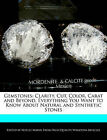 Gemstones: Clarity, Cut, Color, Carat and Beyond, Everything You Want to Know about Natural and Synthetic Stones by Noelle Marin (Paperback / softback, 2011)