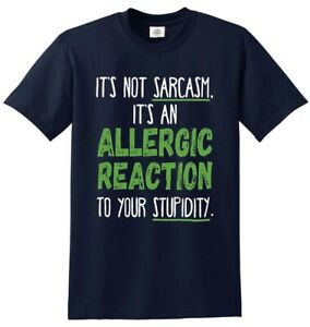 Its-An-Allergic-Reaction-Pas-Sarcasme-Grossier-Drole-Sass-Slogan-T-Shirt-T-Shirt