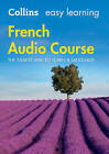 Easy Learning French Audio Course: Language Learning the Easy Way with Collins by Collins Dictionaries (CD-Audio, 2016)