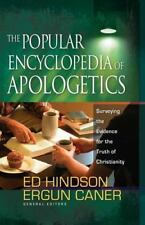 The Popular Encyclopedia of Apologetics : Surveying the Evidence for the Truth of Christianity by Ergun Caner and Ed Hindson (2008, Hardcover)