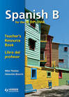 Spanish B for the IB Diploma: Teacher's Resource Book by Mike Thacker, Sebastian Bianchi (Spiral bound, 2012)