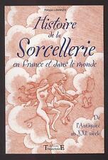 LIVRE HISTOIRE DE LA SORCELLERIE EN FRANCE ET DANS LE MONDE  ANTIQUITE AU XXIe