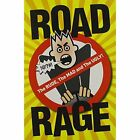 Road Rage: The Rude, the Mad and the Ugly by Pillar Box Red Publishing Ltd (Paperback, 2011)