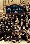 Schuylkill County by Leo L Ward, Mark T Major (Paperback / softback, 1996)