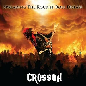 CROSSON-Spreading-The-Rock-039-n-039-Roll-Disease-CD-Jewel-Release-07-10-16-Neu-New