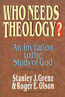 Who Needs Theology?: Invitation to the Study of God by Roger E. Olson, R. Oslon, Mr. Stanley J. Grenz (Paperback, 1996)