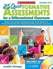 25 Quick Formative Assessments for a Differentiated Classroom, Grades 3-8: Easy, Low-Prep Assessments That Help You Pinpoint Students' Needs and Reach All Learners by Judith Dodge (Mixed media product, 2009)