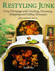 Restyling Junk: Using Decoupage with Crackling, Distressing, Antiquing and Gilding Techniques by Jane Gordon Smith (Paperback, 1998)