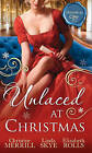 Unlaced at Christmas: The Christmas Duchess / Russian Winter Nights / A Shocking Proposition by Christine Merrill, Elizabeth Rolls, Linda Skye (Paperback, 2015)
