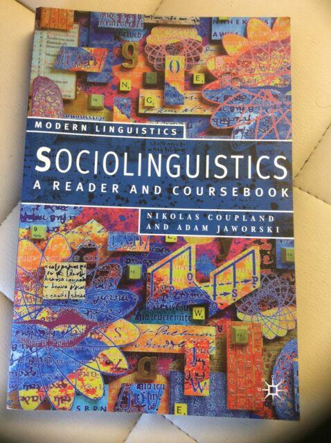SOCIOLINGUISTICS A READER & COURSEBOOK NIKOLAS COUPLAND ADAM JAWORSKI