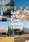 Suburban Constellations: Governance, Land and Infrastructure in the 21st Century by JOVIS Verlag (Paperback, 2013)