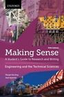 Making Sense in Engineering and the Technical Sciences: A Student's Guide to Research and Writing by Judi Jewinski, Margot Northey (Paperback, 2015)