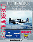 P-47 Thunderbolt Pilot's Flight Operating Instructions by United States Army Air Force (Paperback / softback, 2010)