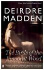 The Birds of the Innocent Wood by Deirdre Madden (Paperback, 2014)