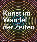 Kunst im Wandel der Zeiten von Phaidon Editors (2016, Gebundene Ausgabe)