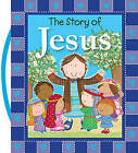 The Story of Jesus by Thomas Nelson (Board book, 2014)