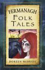 Fermanagh Folk Tales by Doreen McBride (Paperback, 2015)