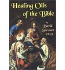 Healing Oils of the Bible by David Stewart (Paperback, 2003)