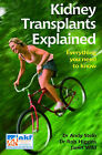 Kidney Transplants Explained: Everything You Need to Know by Janet Wild, Rob Higgins, Andy Stein (Paperback, 2008)