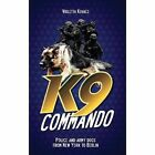 K9 Commando: Police and Army Dogs from New York to Berlin by Violetta Kovacs (Hardback, 2013)